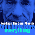Blue Boys Cure Everything (Phoenix vs The Cure vs Headman)