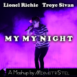 Lionel Richie vs. Troye Sivan - My My Night (Mashup by MixmstrStel)