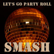 Let's Go Party Roll (Multiple Artists)