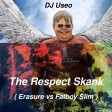 DJ Useo - The Respect Skank ( Erasure vs Fatboy Slim )