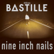 """The Bad Drug"" (Bastille vs. Nine Inch Nails)"