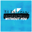 Ed Sheeran Vs. Avicii - Castle On The Hill Without You