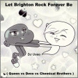 Let Brighton Rock Forever Be ( Queen vs Devo vs Chemical Brothers )