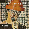 DJ Useo - Hype U Want ( Devo vs DJ MRAD )