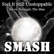 Feel It Still Unstoppable (Sia vs. Portugal. The Man)
