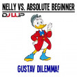 Nelly vs. Absolute Beginner - Gustav Dilemma (LUP Mashup)