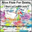 DJ Useo - Nice Flow For Ducks ( Enya vs Lemon Jelly )