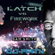 DJFirth: Latch on to Firework (Katy Perry vs Sam Smith)