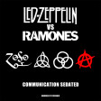 Communication Sedated (Led Zeppelin VS The Ramones) (2011)