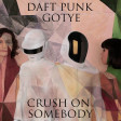 DAFT PUNK VS GOTYE - Crush On Somebody