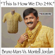 """This Is How We Do 24K"" - Bruno Mars Vs. Montell Jordan  [produced by Voicedude]"