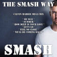 The Smash Way (Calvin Harris Mega-Mix)