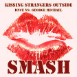Kissing Strangers Outside (DNCE vs. George Michael)