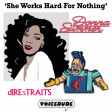 'She Works Hard For Nothing' - Dire Straits Vs. Donna Summer  [produced by Voicedude]