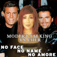 Modern Talking vs CHER - No face No name No amore