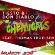 Tiesto & Don Diablo feat Thomas Troelsen - Chemicals  ( Mumdy Edit )