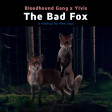 The Bad Fox — Bloodhound Gang x Ylvis