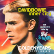 263 - DAVID BOWIE / INNER CITY - Golden Years (Good Life Mix)