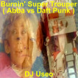 DJ Useo - Burnin' Super Trouper ( Abba vs Daft Punk )