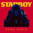 The Weeknd feat Daft Punk - Starboy (RENO remix)