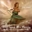 Don't Look Now Clouds ( Torch Song vs Martin Waslewski vs Purple Disco Machine )