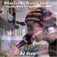 DJ Useo - Never Let Me Positive Vibration ( Depeche Mode vs LionRiddims )