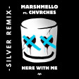 Marshmello Feat Chvrches  - Here With Me (Silver Remix)