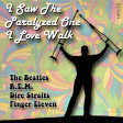 I Saw The Paralyzed One I Love Walk (The Beatles / R.E.M. / Dire Straits / Finger Eleven)