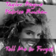 Tell Me To Forget (Taylor Dayne vs Patrice Rushen)