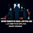 Sophie Francis vs Isaac & Crystal Lake - LoveStickDrunk (Miledy MiXMasH)