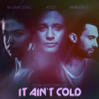 Maroon 5 Vs Kygo & Selena Gomez - It Ain't Cold  (Robin Skouteris Mashup Mix)