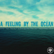 A Feeling By The Ocean (DNCE/ J. Timberlake/ Black Eyed Peas/ Fleur East/ A. Franklin/ Boston)