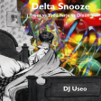 Delta Snooze ( Trees vs Todd Terje vs Dixon )