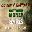 Ol' Dirty Bastard - Got Your Money (Rhythm Scholar Deep Down And DIRTY Remix)