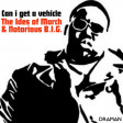 Notorious B.I.G. Vs. The Ides Of March - Can i get a vehicle