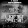Linkin Park & Steve Aoki - A Light that never comes 2k17 ( Mumdy Remix )