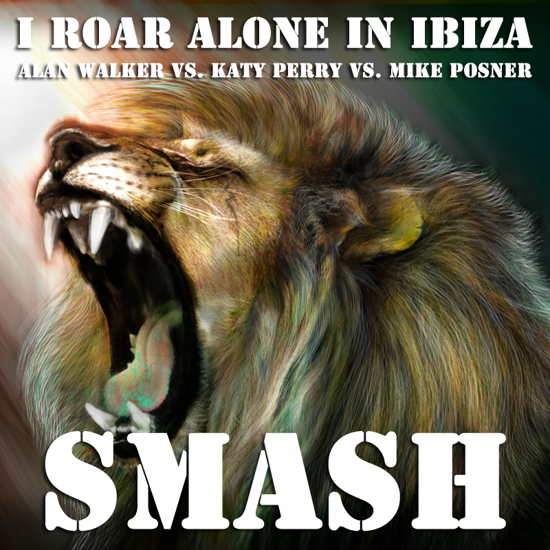 I Roar Alone In Ibiza (Alan Walker vs. Katy Perry vs. Mike Posner)