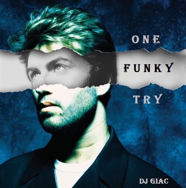 George Michael vs Chagrin d'Amour - One Funky Try (2019)