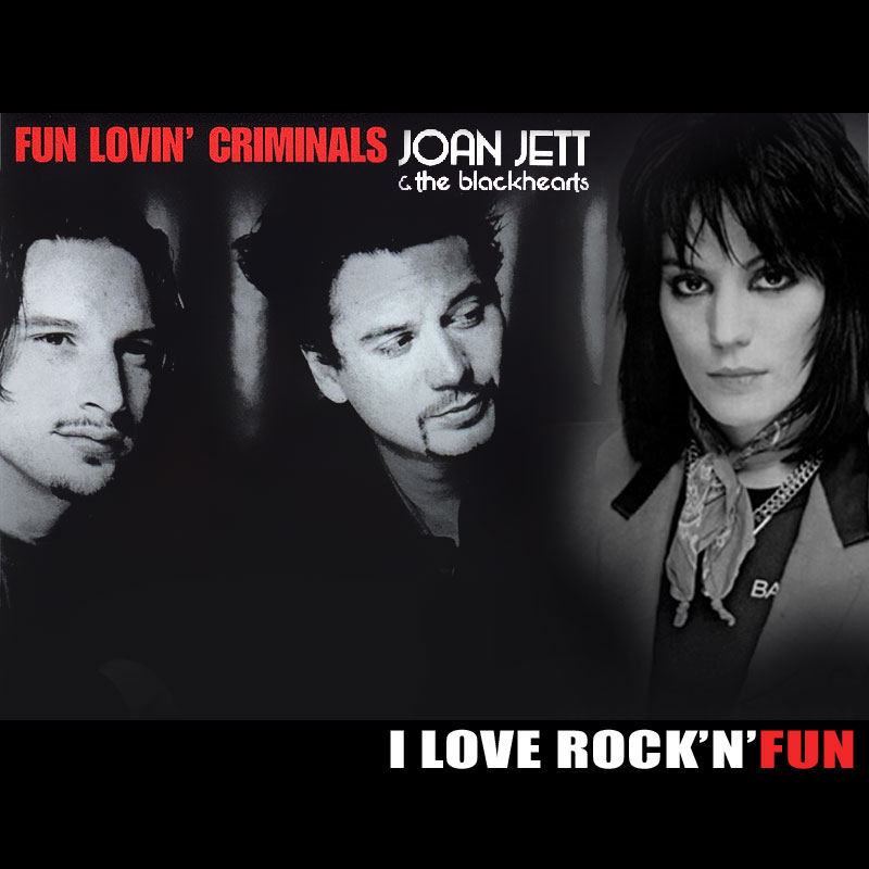 I love Rock'n'Fun (Joan Jett Vs fun Lovin Criminals) (2010)