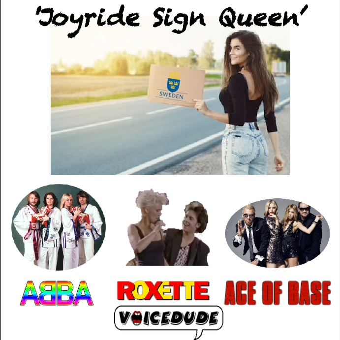 'Joyride Sign Queen' - Roxette Vs. Abba Vs. Ace Of Base  [produced by 'Voicedude']