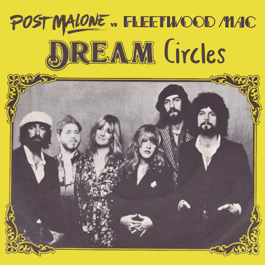 Post Malone vs Fleetwood Mac - Dream Circles (Gigamesh Mixshow) Mashup