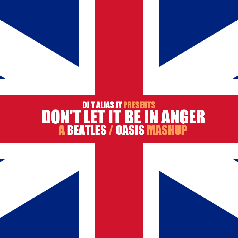 Don't Let It Be In Anger (Oasis / The Beatles)
