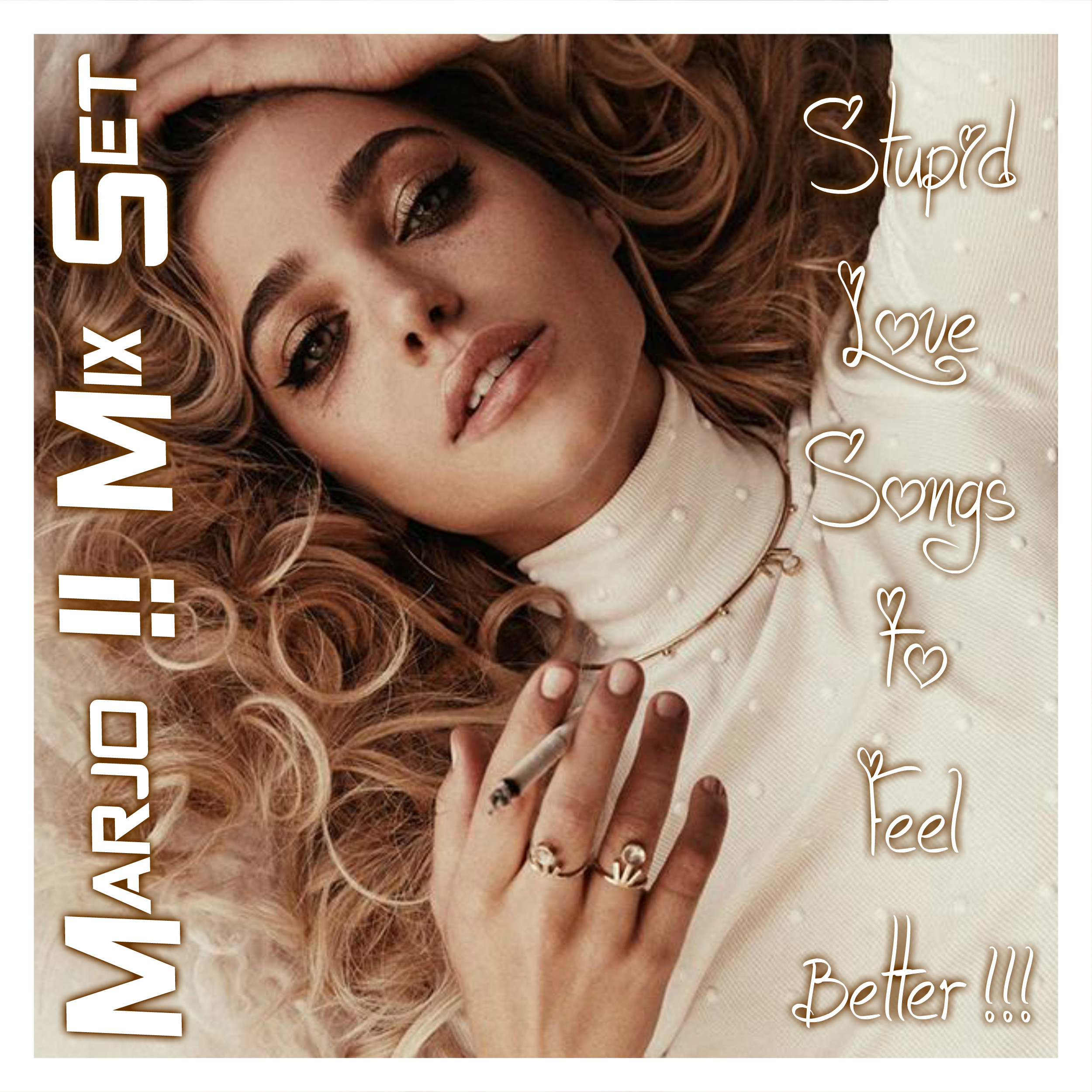 Marjo!! Mix Set - Stupid Love Songs to Feel Better ....... !!! VOL 1
