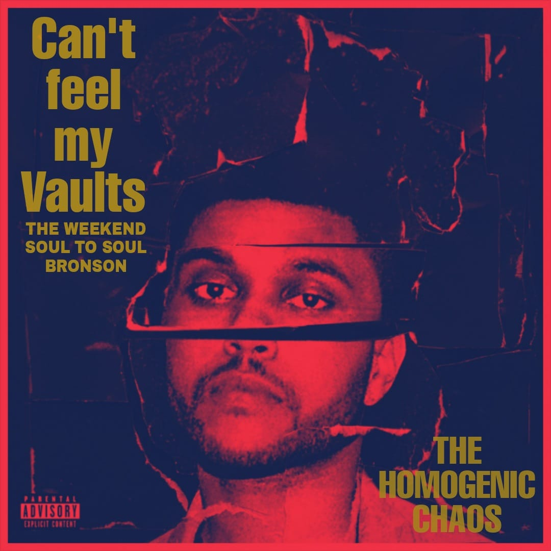 The Weekend vs. Soul to Soul vs. Bronson - Can´t feel my Vaults