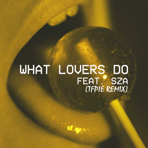 Maroon 5 - What Lovers Do ft. SZA [TFPIE REMIX]