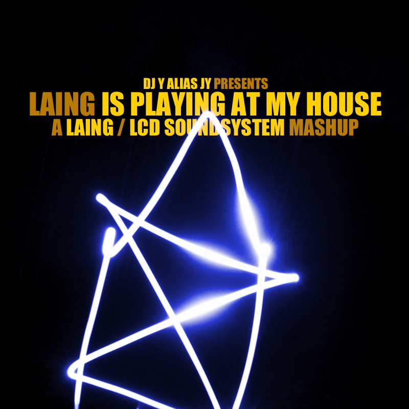 Laing Is Playing At My House (Laing / LCD Soundsystem)