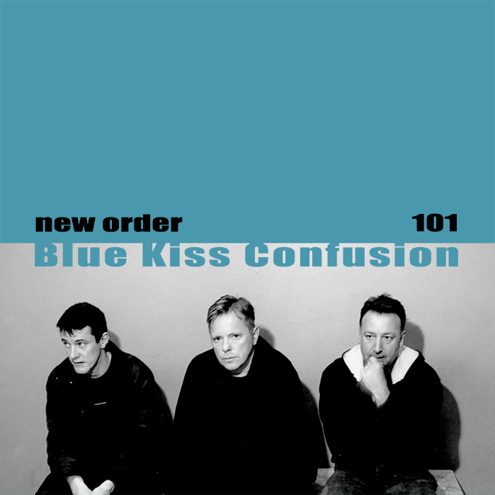 Blue Kiss Confusion (New Order vs New Order vs New Order)