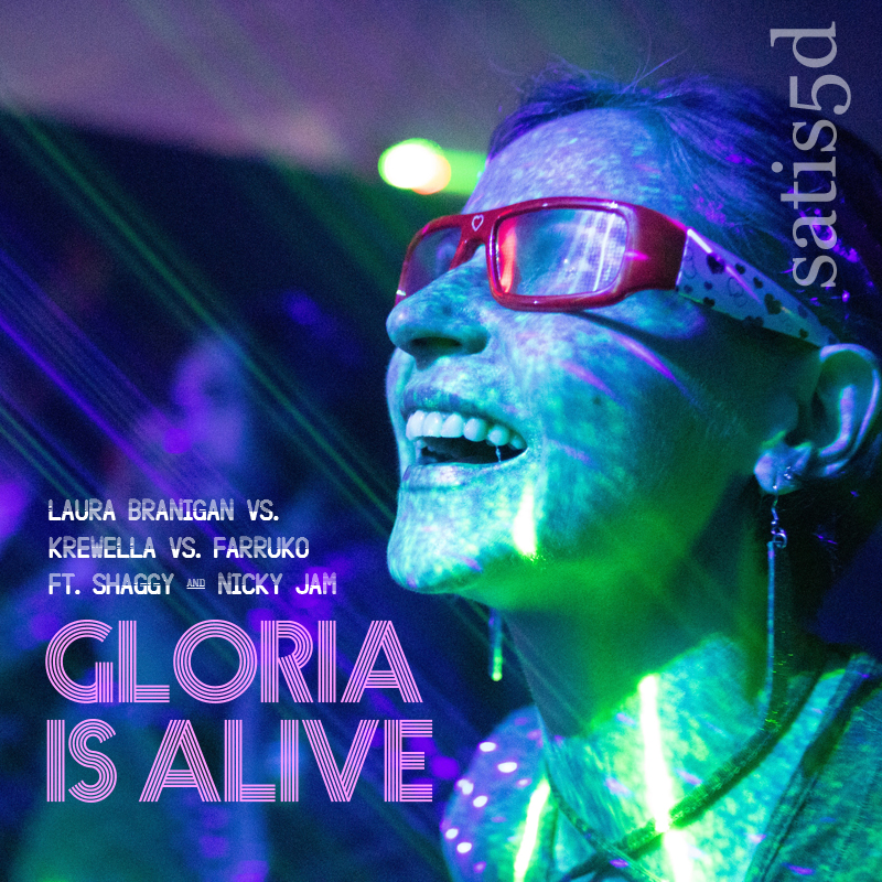 Gloria Is Alive (Laura Branigan vs. Krewella vs. Farruko)