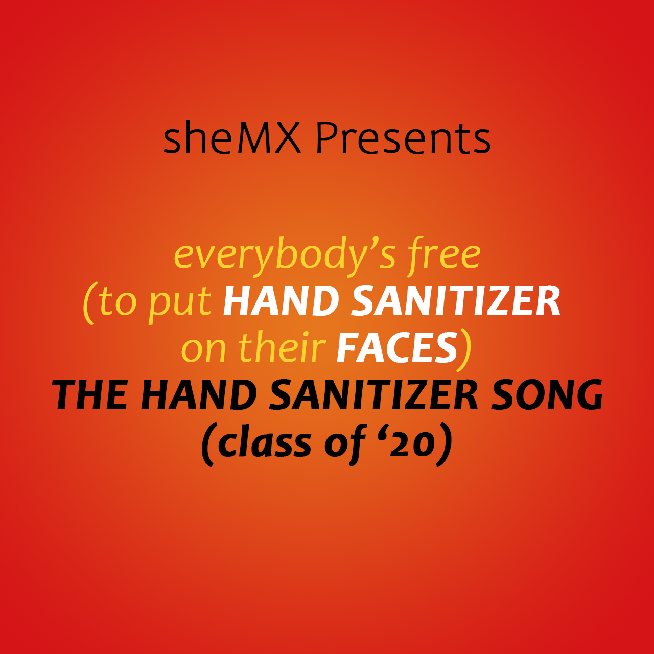 Everybody's Free (To Rub Hand Sanitizer On Their Faces)