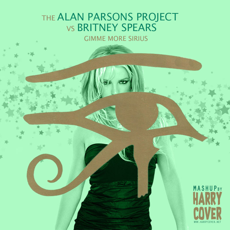 Alan Parsons Project Vs Britney Spears - Gimme More Sirius (Dj Harry Cover Mashup)